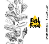 vector hand drawn fast food... | Shutterstock .eps vector #526350604