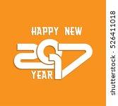 happy new year 2017 vector... | Shutterstock .eps vector #526411018