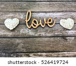 Love. Love Wooden Word. Love...