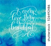 every love story is beautiful... | Shutterstock .eps vector #526492486