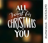 all i want for christmas is you.... | Shutterstock .eps vector #526526290