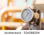 pressure gauge in oil and gas... | Shutterstock . vector #526588204