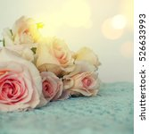 fresh roses flowers | Shutterstock . vector #526633993