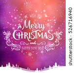 christmas and new year... | Shutterstock .eps vector #526716940