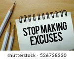 Stop Making Excuses Text...