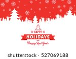 happy holidays and happy new... | Shutterstock .eps vector #527069188