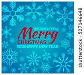 merry christmas and happy new... | Shutterstock .eps vector #527146648