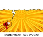 comic magazine loudspeaker... | Shutterstock .eps vector #527192920