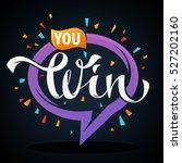 you win   vector congratulation ... | Shutterstock .eps vector #527202160