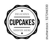 cupcakes vintage stamp vector | Shutterstock .eps vector #527246530