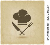 chef hat. cooking symbols old... | Shutterstock . vector #527250184