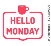 hello monday. badge with coffee ... | Shutterstock .eps vector #527269309