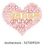 dance. word cloud  heart ... | Shutterstock .eps vector #527309524