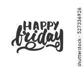 happy friday   hand drawn... | Shutterstock .eps vector #527336926