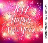 happy new year 2017 hand... | Shutterstock .eps vector #527404024