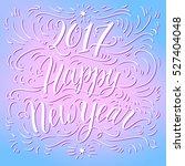 happy new year 2017 hand... | Shutterstock .eps vector #527404048