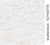 white rustic wood texture... | Shutterstock . vector #527435770
