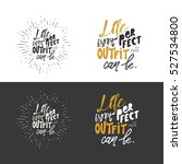 life isn't perfect  but your... | Shutterstock .eps vector #527534800