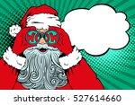 wow pop art santa claus with... | Shutterstock .eps vector #527614660