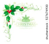 merry christmas and happy new... | Shutterstock .eps vector #527674930