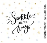 sparkle all the way. christmas... | Shutterstock .eps vector #527681536