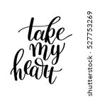 take my heart black and white... | Shutterstock . vector #527753269