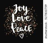 joy love peace. christmas gold... | Shutterstock .eps vector #527833759