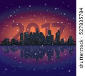 city at night with numbers 2017.... | Shutterstock .eps vector #527835784