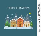 merry christmas village  new...   Shutterstock .eps vector #527963584