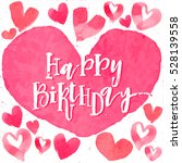 happy birthday calligraphy text ... | Shutterstock .eps vector #528139558