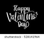 happy valentine's day... | Shutterstock .eps vector #528141964