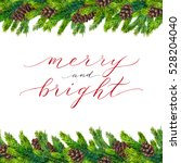 merry and bright text on... | Shutterstock . vector #528204040