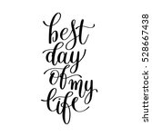 best day of my life positive... | Shutterstock .eps vector #528667438