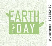 earth day logo on green leaf... | Shutterstock . vector #528682480