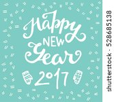 happy new year 2017... | Shutterstock .eps vector #528685138