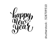 happy new year hand lettering... | Shutterstock .eps vector #528709510