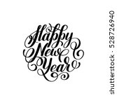 happy new year hand lettering... | Shutterstock .eps vector #528726940