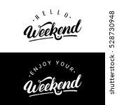 set of weekend hand written... | Shutterstock .eps vector #528730948