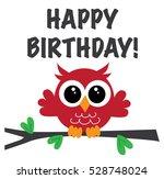 happy birthday cute red owl | Shutterstock . vector #528748024