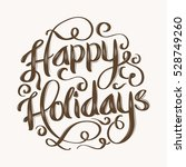 happy holidays hand lettering... | Shutterstock .eps vector #528749260