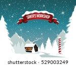 christmas santa's workshop at... | Shutterstock .eps vector #529003249