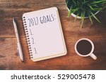 top view 2017 goals list with... | Shutterstock . vector #529005478