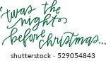 'twas the night before christmas | Shutterstock .eps vector #529054843