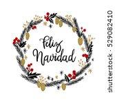 feliz navidad hand lettering... | Shutterstock .eps vector #529082410