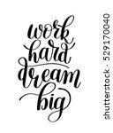 work hard dream big.... | Shutterstock . vector #529170040