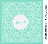 damask background turquoise... | Shutterstock .eps vector #529170208
