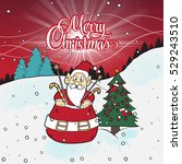 christmas santa claus. cartoon... | Shutterstock .eps vector #529243510