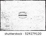 grunge texture.vector distress... | Shutterstock .eps vector #529279120