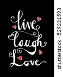 live  laugh  love card. hand... | Shutterstock .eps vector #529331593