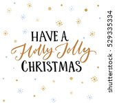 have a holly jolly christmas... | Shutterstock .eps vector #529335334